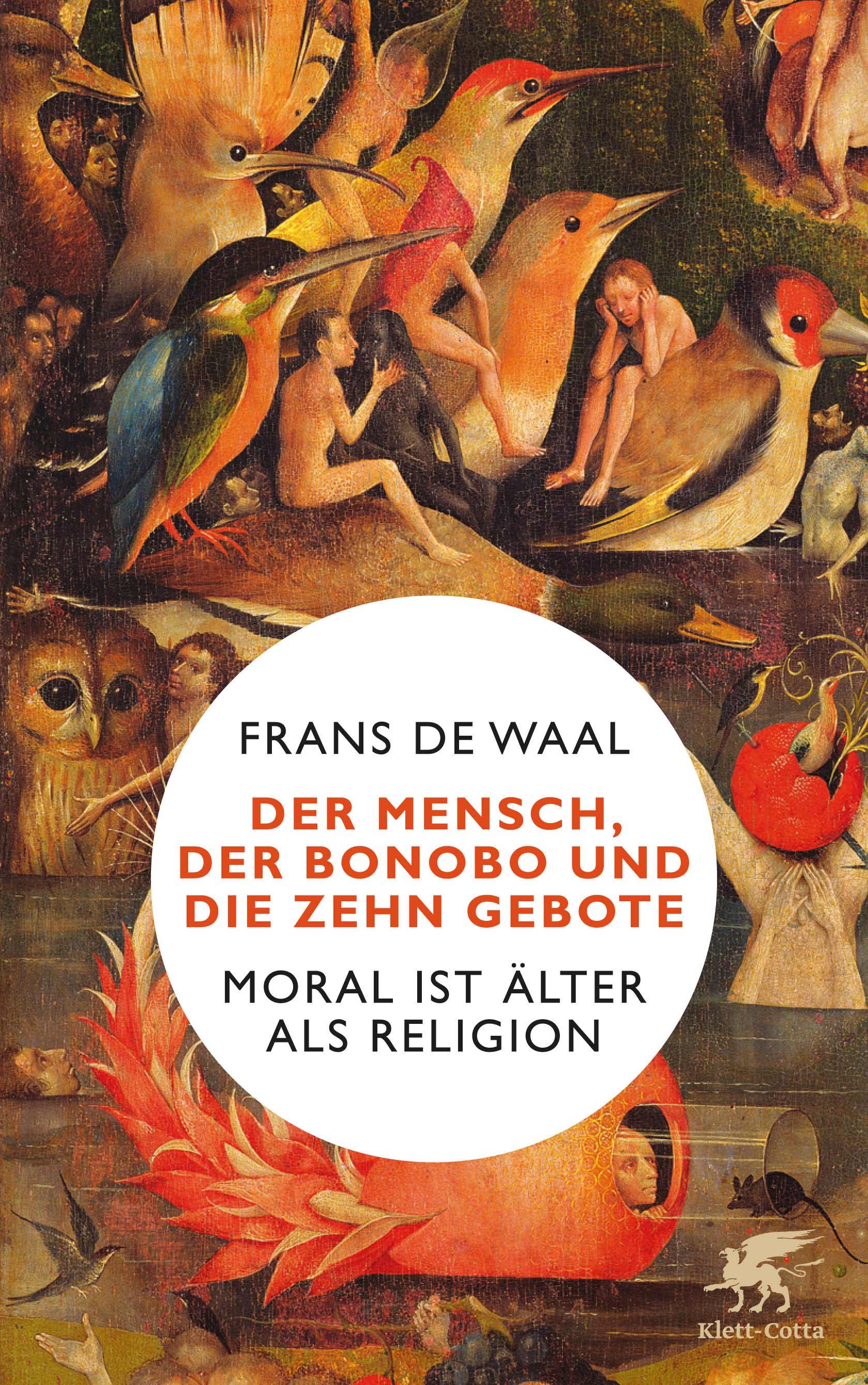 Cover Frans de Waal: Der Mensch, der Bonobo und die Zehn Gebote: Moral ist älter als Religion